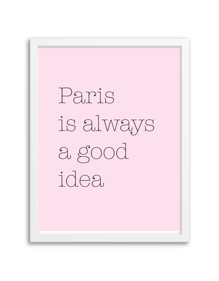 Paris Is Always A Good Idea Wall Art Chicfetti