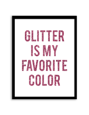 Free Printable Glitter is My Favorite Color Wall Art
