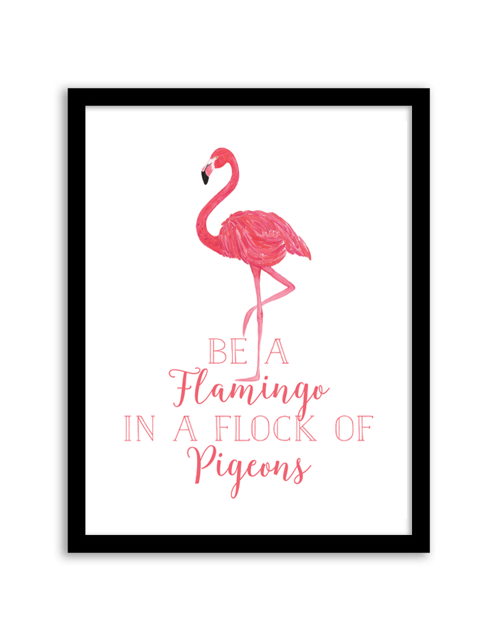 Free printable be a flamingo in a flock of pigeons wall art be a flamingo pronofoot35fo Images