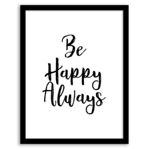 be happy always wall art - Free Printable Picture
