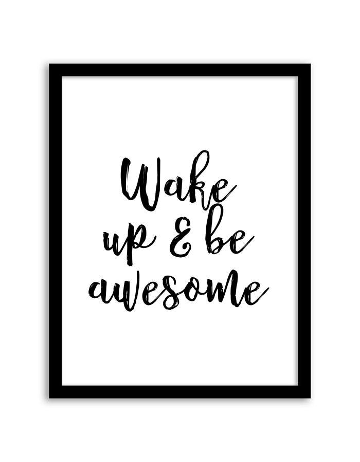 Wake Up And Be Awesome Wall Art