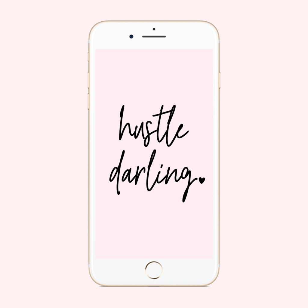 Hustle Darling Phone Wallpaper
