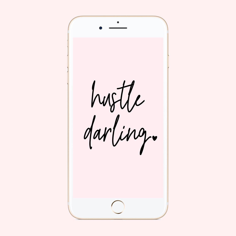 Hustle Darling Phone Wallpaper