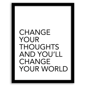 Change Your Thoughts And Youu0027ll Change Your World Wall Art