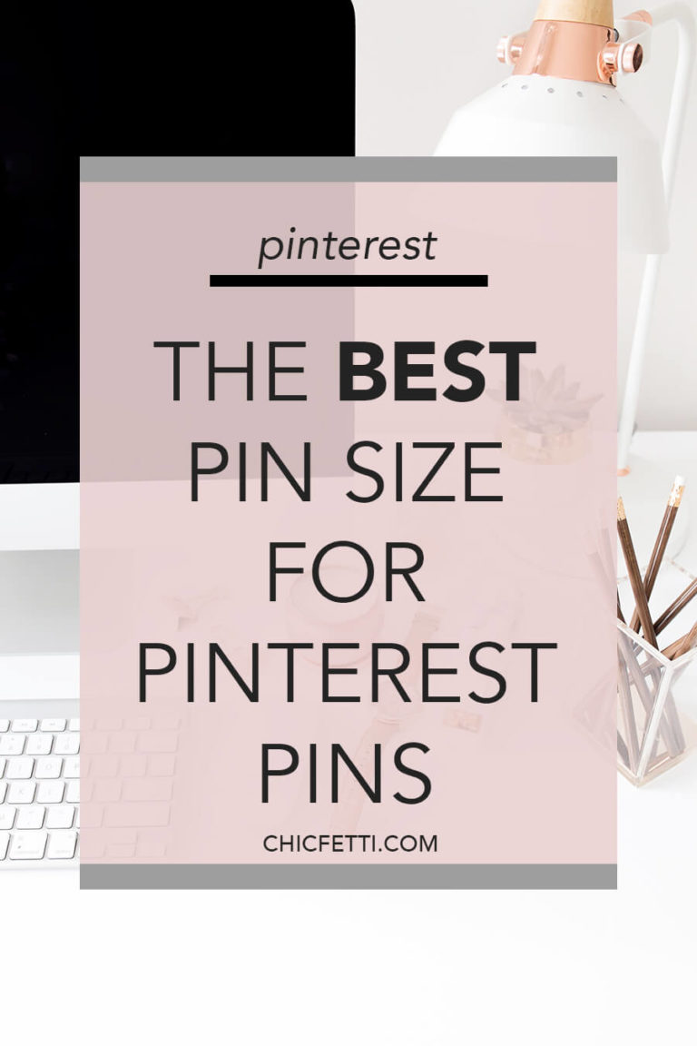 The Best Pin Size for Pinterest Pins