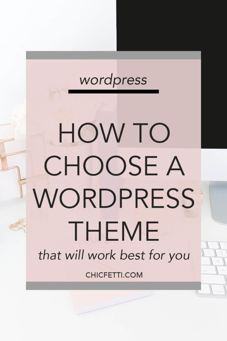 How to Choose a WordPress Theme That Will Work Best For You