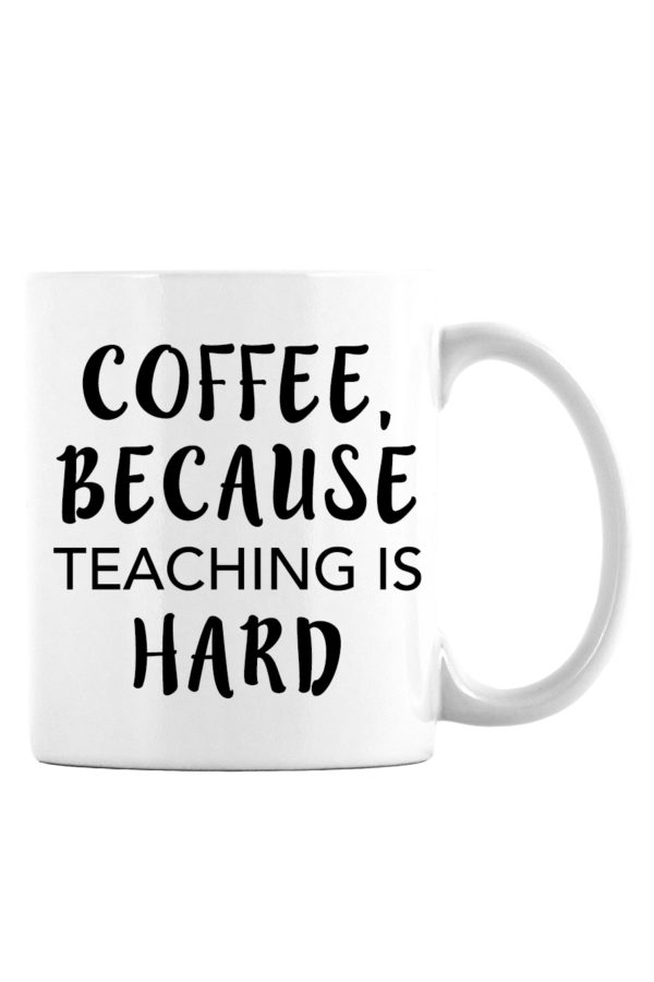 Coffee Because Teaching is Hard Mug