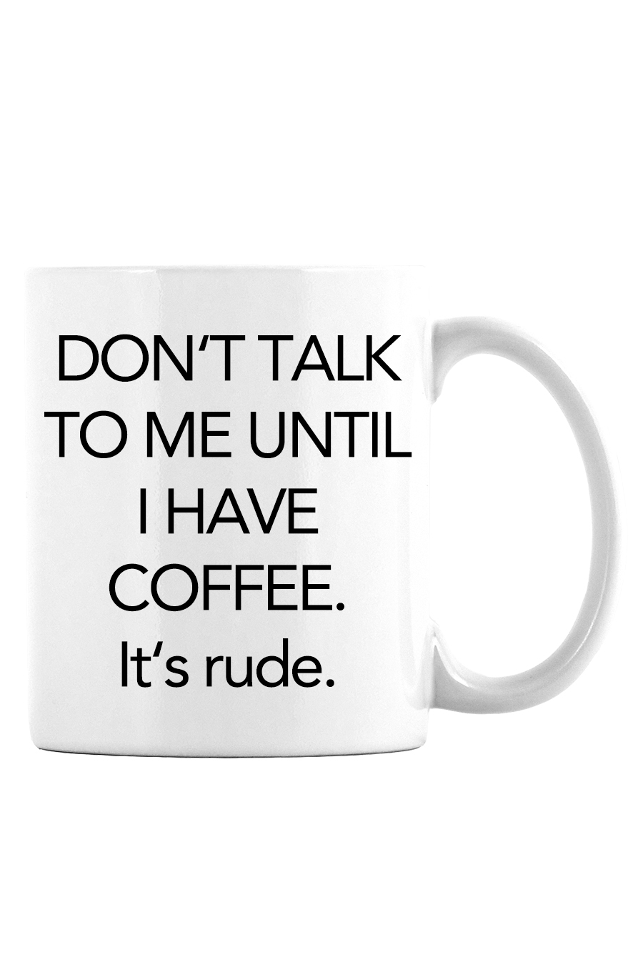 Don't Talk to Me Coffee Mug