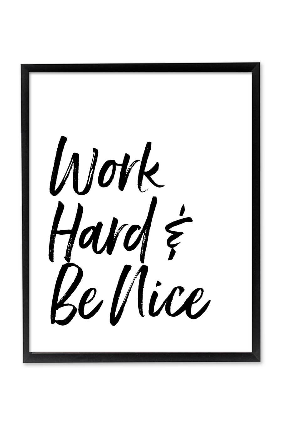 Work Hard Be Nice Wall Art Chicfetti