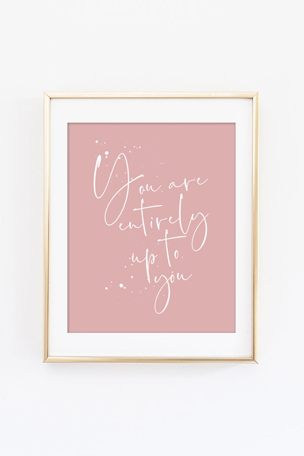 You Are Entirely Up to You Wall Art