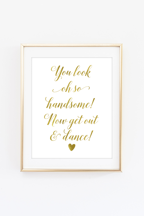 You Look Oh So Handsome Sign